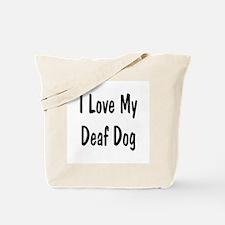 I Love My Deaf Dog Tote Bag
