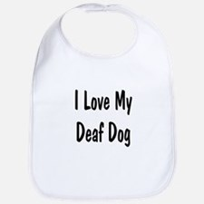 I Love My Deaf Dog Bib