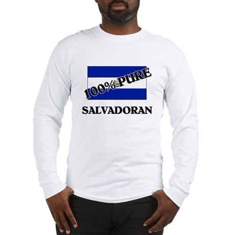 100 Percent SALVADORAN Long Sleeve T-Shirt