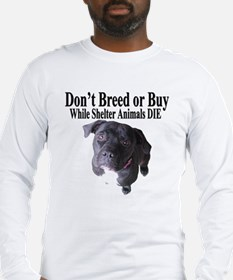 """""""Updated"""" Don't Breed or Buy Long Sleeve T-Shirt"""