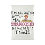 Anything Better Than Scrapbooking Rectangle Magnet