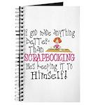 Anything Better Than Scrapbooking Journal