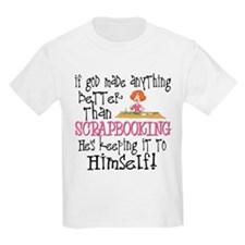 Anything Better Than Scrapbooki T-Shirt