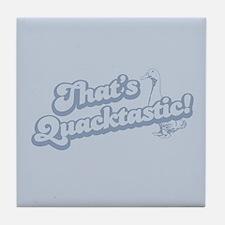 That's Quacktastic Tile Coaster