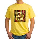 Live Laugh Bead Yellow T-Shirt