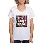 Live Laugh Bead Women's V-Neck T-Shirt