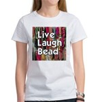 Live Laugh Bead Women's T-Shirt