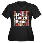 Live Laugh Bead Women's Plus Size V-Neck Dark T-Sh