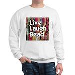Live Laugh Bead Sweatshirt
