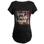 Live Laugh Bead Maternity Dark T-Shirt