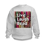 Live Laugh Bead Kids Sweatshirt
