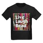 Live Laugh Bead Kids Dark T-Shirt