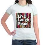 Live Laugh Bead Jr. Ringer T-Shirt