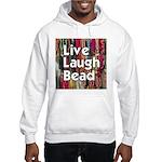 Live Laugh Bead Hooded Sweatshirt