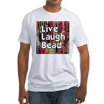 Live Laugh Bead Fitted T-Shirt