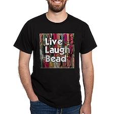 Live Laugh Bead T-Shirt
