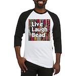 Live Laugh Bead Baseball Jersey