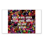 She Who Dies With The Most Be Rectangle Sticker 1