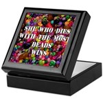 She Who Dies With The Most Be Keepsake Box