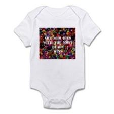 She Who Dies With The Most Be Infant Bodysuit