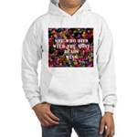 She Who Dies With The Most Be Hooded Sweatshirt