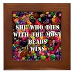 She Who Dies With The Most Be Framed Tile