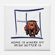 Home is Where My Setter Is Tile Coaster