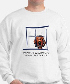 Home is Where My Setter Is Sweatshirt