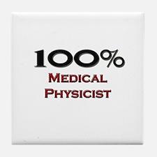 100 Percent Medical Physicist Tile Coaster