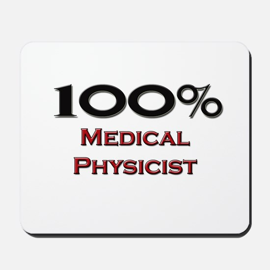 100 Percent Medical Physicist Mousepad