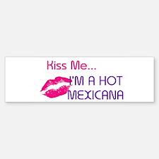 KISS ME I'M A HOT MEXICANA Bumper Bumper Bumper Sticker