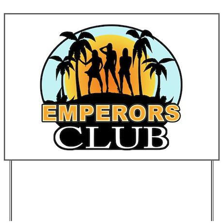 Emperor's Club Yard Sign