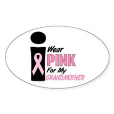 I Wear Pink For My Grandmother 9 Oval Decal