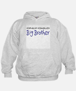 Only Child - Big Brother Hoodie