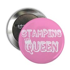 """Stamping Queen 2.25"""" Button"""