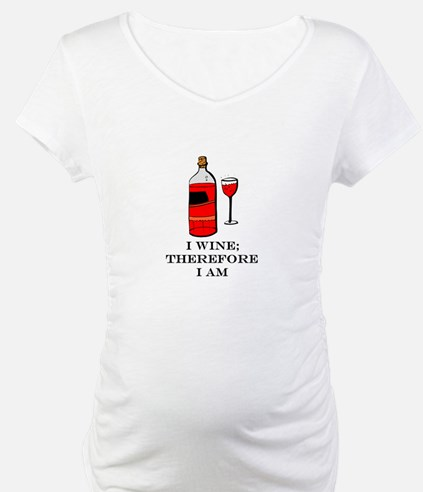 I wine therefore I am Shirt