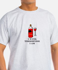 I wine therefore I am T-Shirt