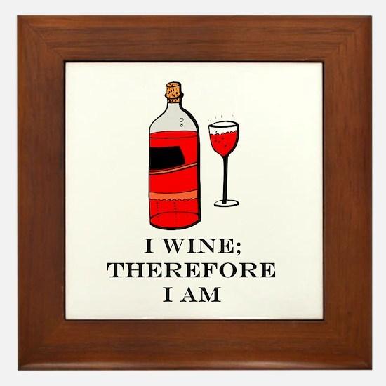 I wine therefore I am Framed Tile