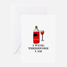 I wine therefore I am Greeting Card