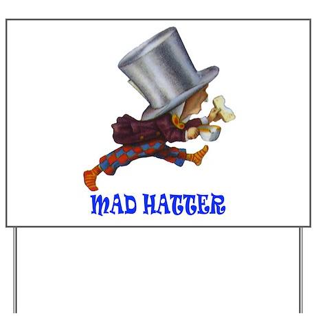 MAD HATTER Yard Sign