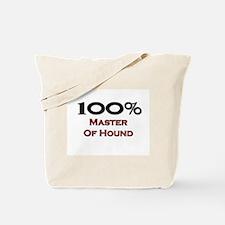 100 Percent Master Of Hound Tote Bag