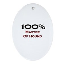 100 Percent Master Of Hound Oval Ornament