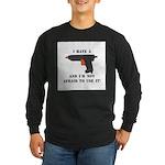 I Have A Glue Gun Long Sleeve Dark T-Shirt