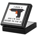 I Have A Glue Gun Keepsake Box