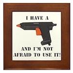 I Have A Glue Gun Framed Tile