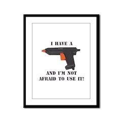 I Have A Glue Gun Framed Panel Print
