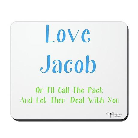 Love Jacob Mousepad