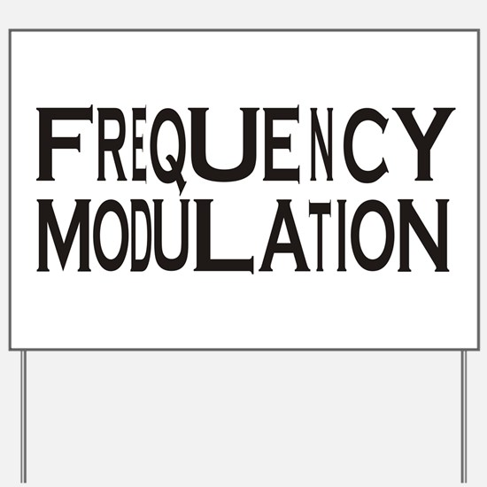 Frequency Yard Sign