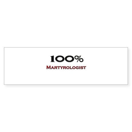 100 Percent Martyrologist Bumper Sticker