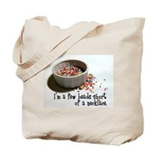I'm A Few Beads Short Tote Bag